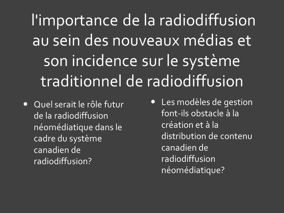 l importance de la radiodiffusion au sein des nouveaux médias et son incidence sur le système traditionnel de radiodiffusion