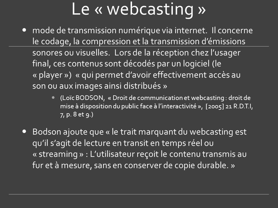 Le « webcasting »