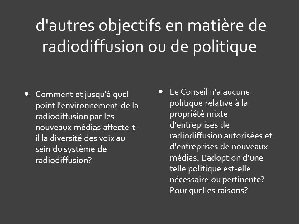 d autres objectifs en matière de radiodiffusion ou de politique