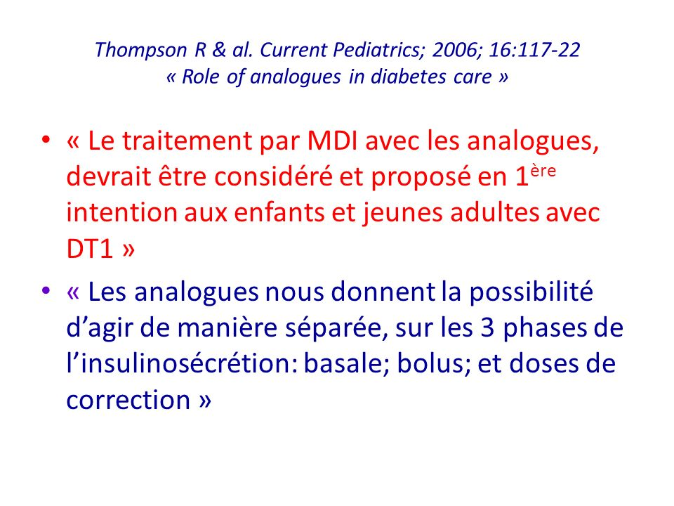 Thompson R & al. Current Pediatrics; 2006; 16:117-22 « Role of analogues in diabetes care »