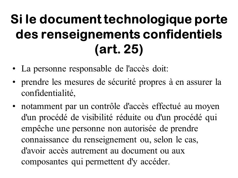 Si le document technologique porte des renseignements confidentiels (art. 25)