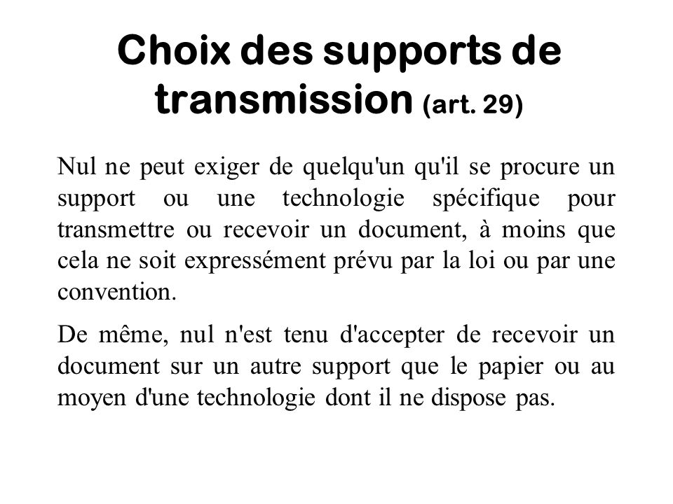 Choix des supports de transmission (art. 29)