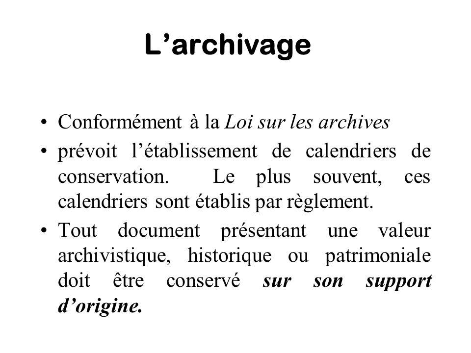 L'archivage Conformément à la Loi sur les archives
