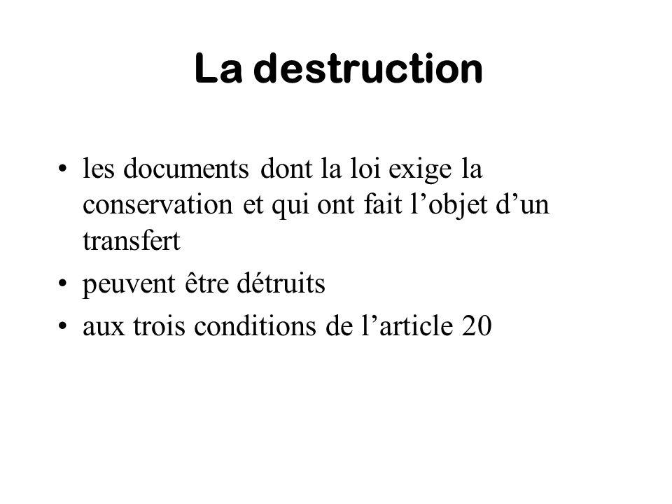 La destruction les documents dont la loi exige la conservation et qui ont fait l'objet d'un transfert.
