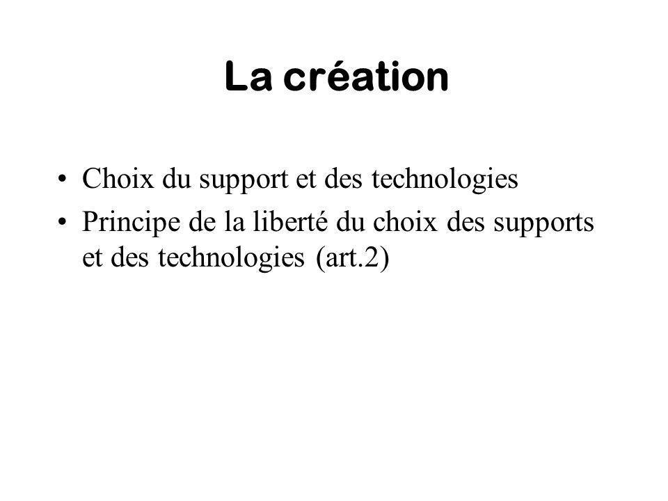 La création Choix du support et des technologies