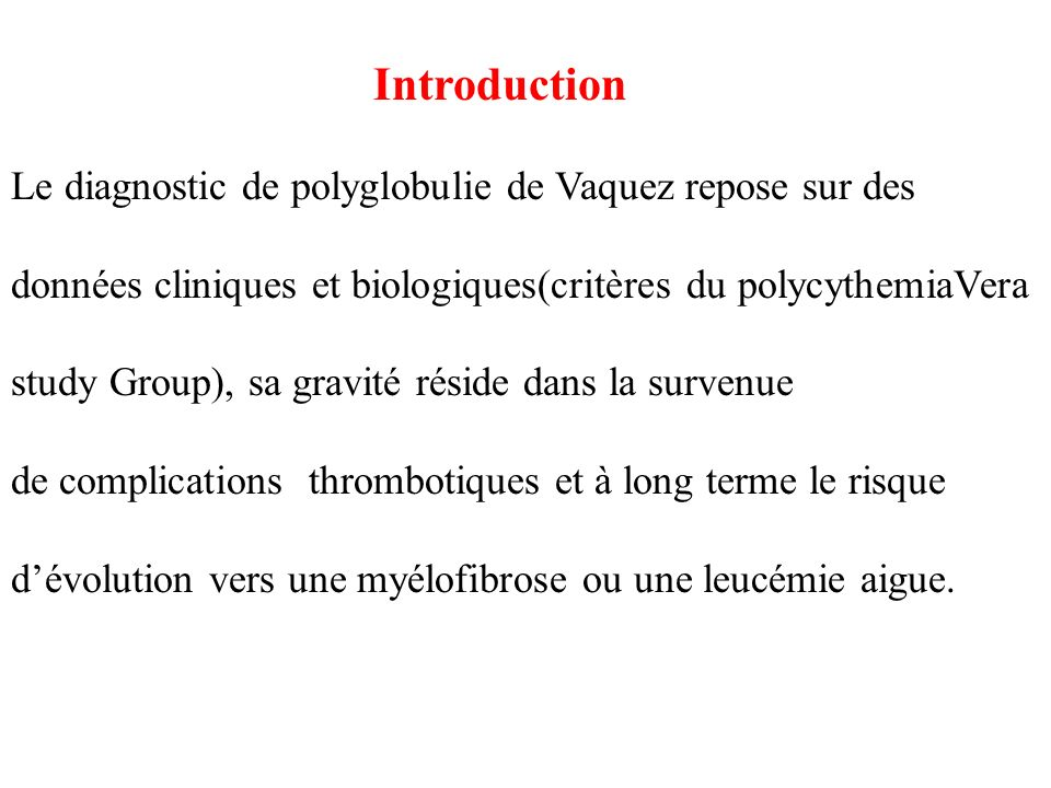 Introduction Le diagnostic de polyglobulie de Vaquez repose sur des