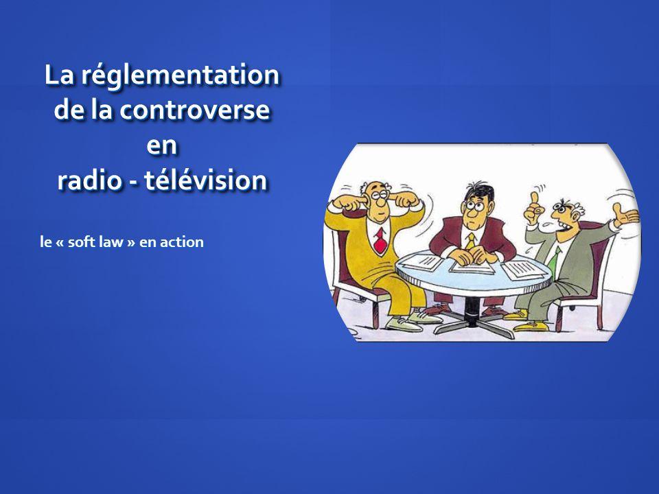 La réglementation de la controverse en radio - télévision