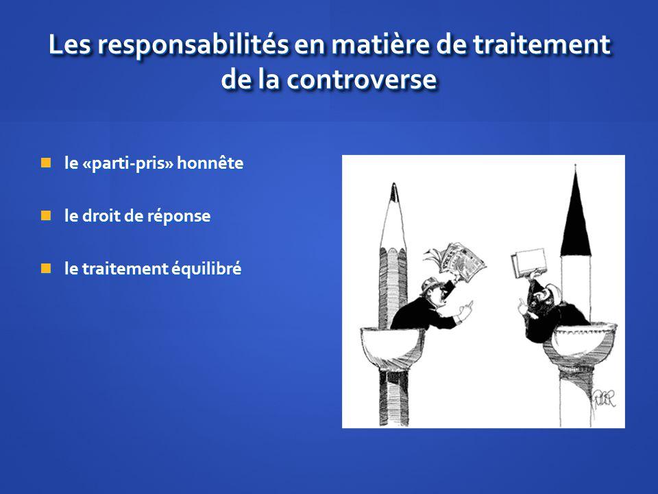 Les responsabilités en matière de traitement de la controverse