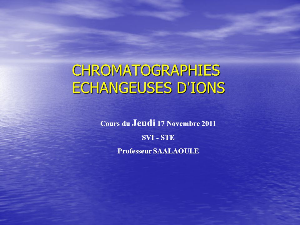 CHROMATOGRAPHIES ECHANGEUSES D'IONS