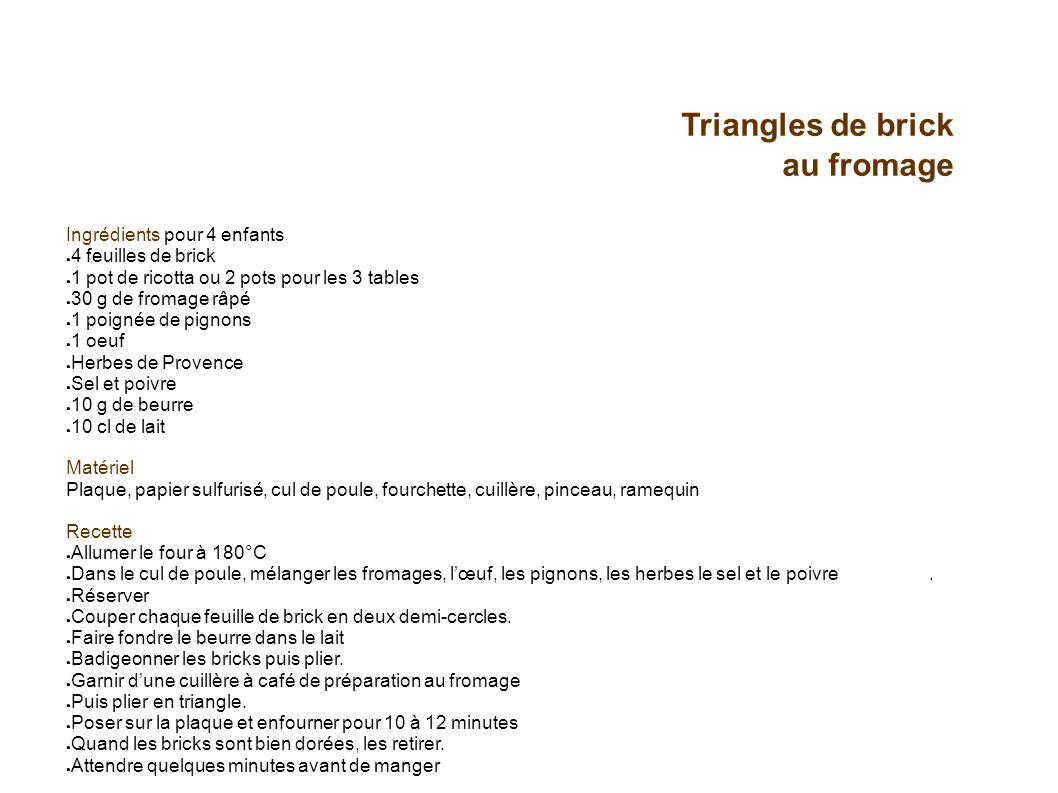 Triangles de brick au fromage Ingrédients pour 4 enfants