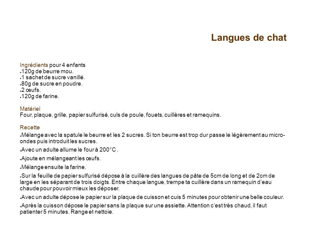 Langues de chat Ingrédients pour 4 enfants 120g de beurre mou.