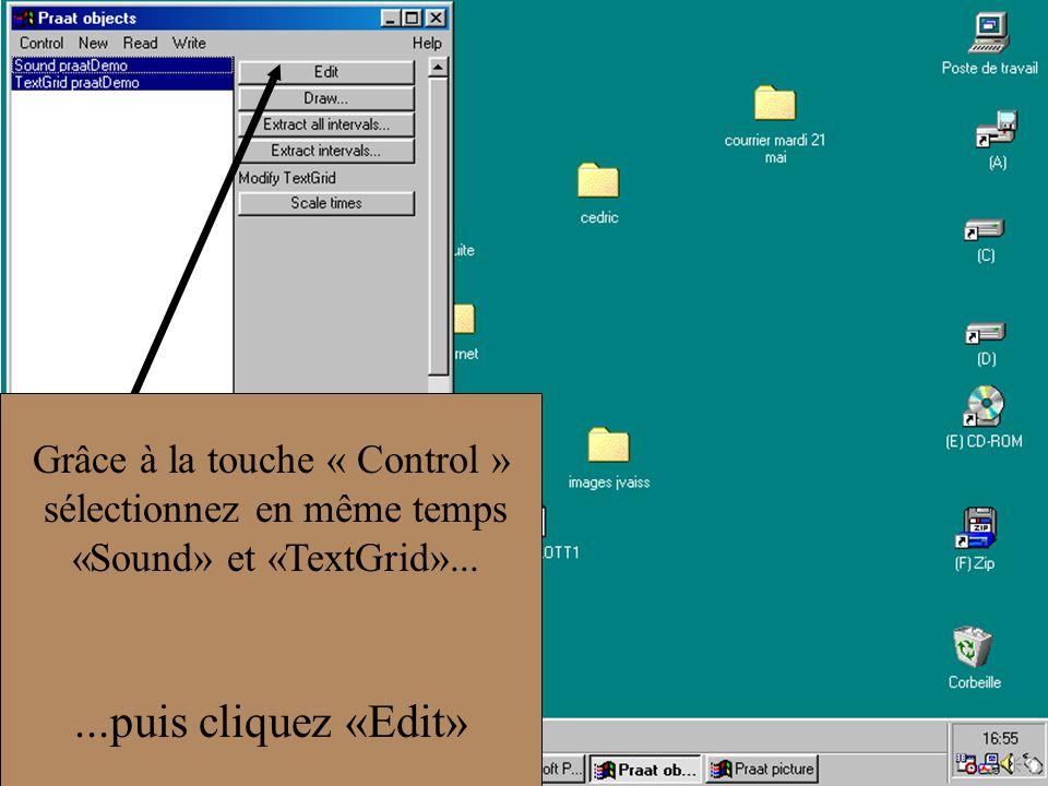 ...puis cliquez «Edit» Grâce à la touche « Control »
