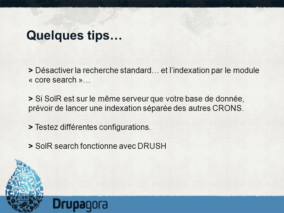 Quelques tips…> Désactiver la recherche standard… et l'indexation par le module « core search »…