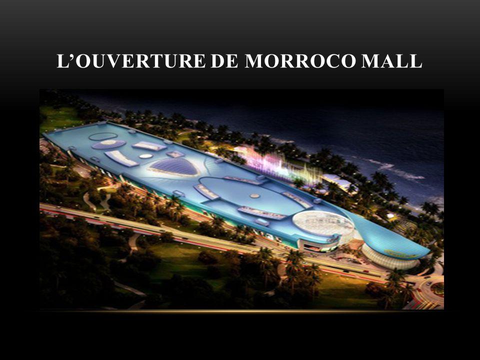 L'ouverture De Morroco Mall
