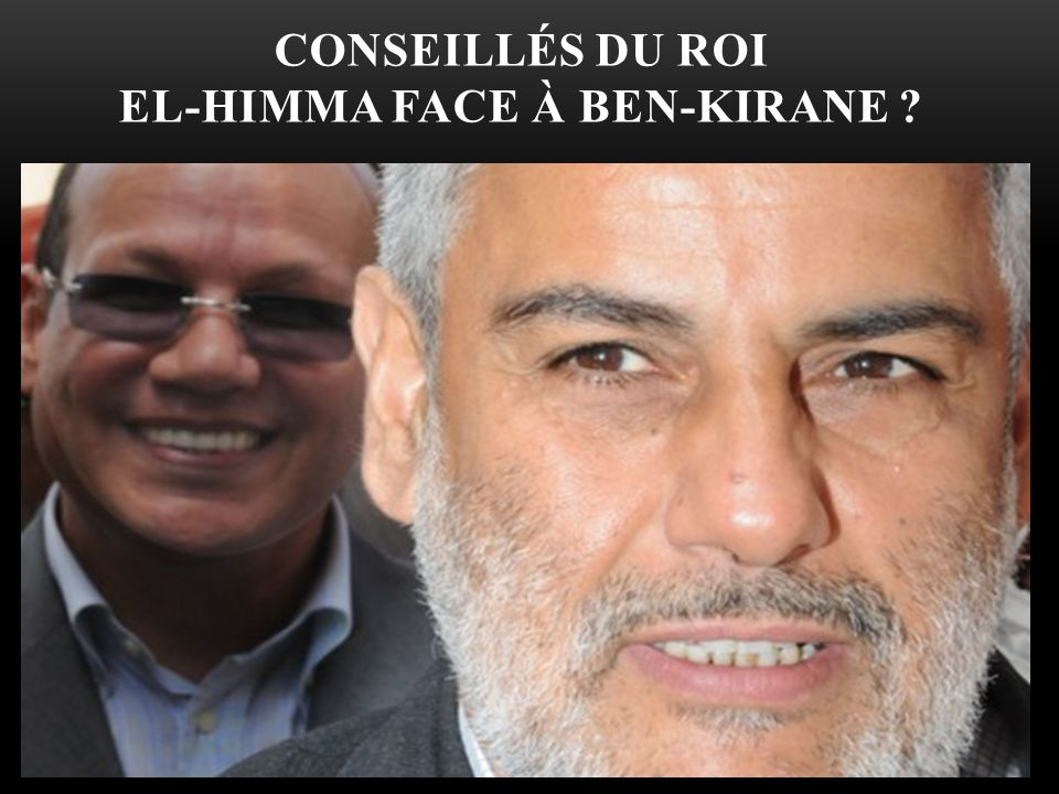 Conseillés du roi EL-HIMMA face à BEN-KIRANE