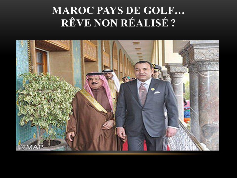 Maroc pays de Golf… rêve non réalisé