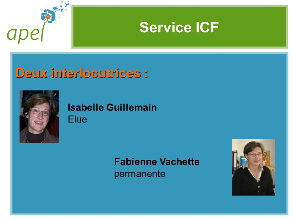 Service ICF Deux interlocutrices : Isabelle Guillemain Elue