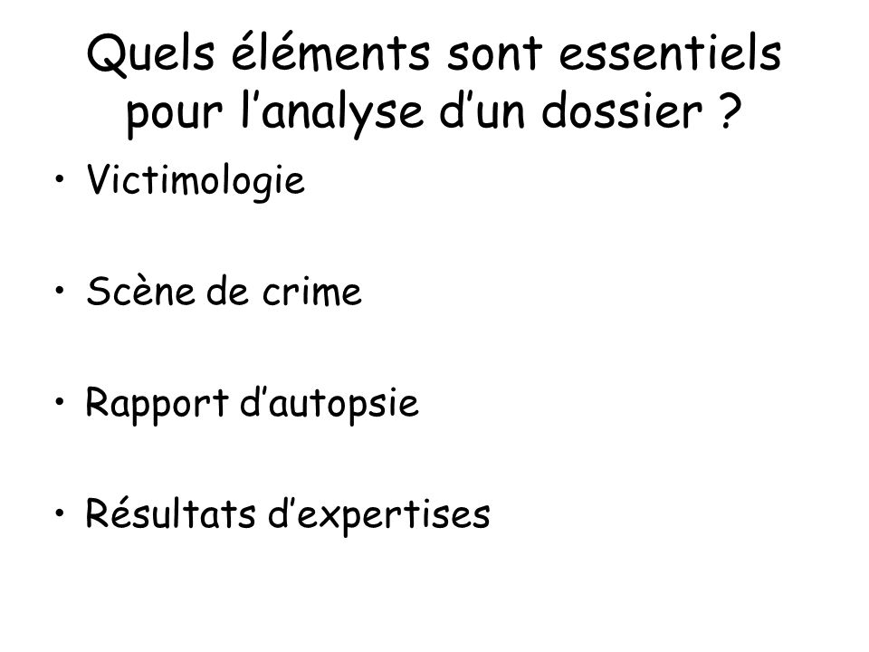 Quels éléments sont essentiels pour l'analyse d'un dossier