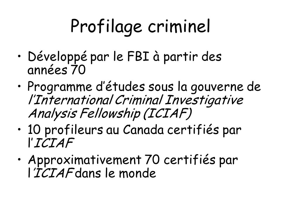 Profilage criminel Développé par le FBI à partir des années 70