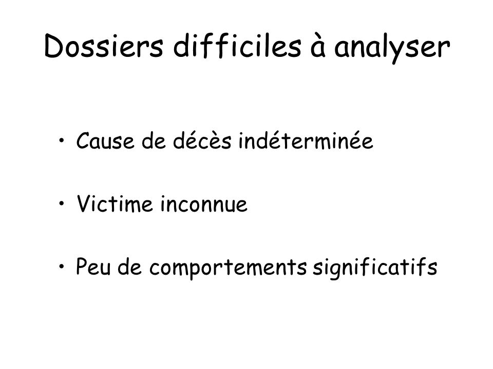 Dossiers difficiles à analyser