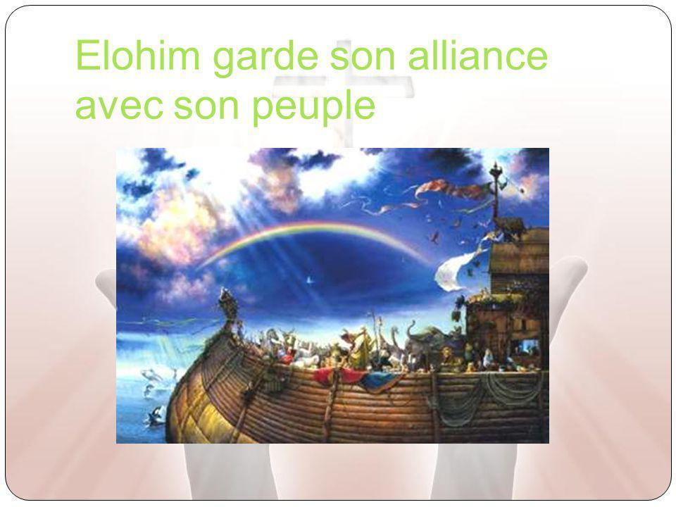 Elohim garde son alliance avec son peuple