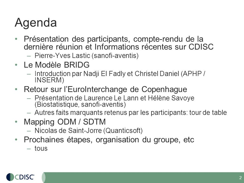 Agenda Présentation des participants, compte-rendu de la dernière réunion et Informations récentes sur CDISC.