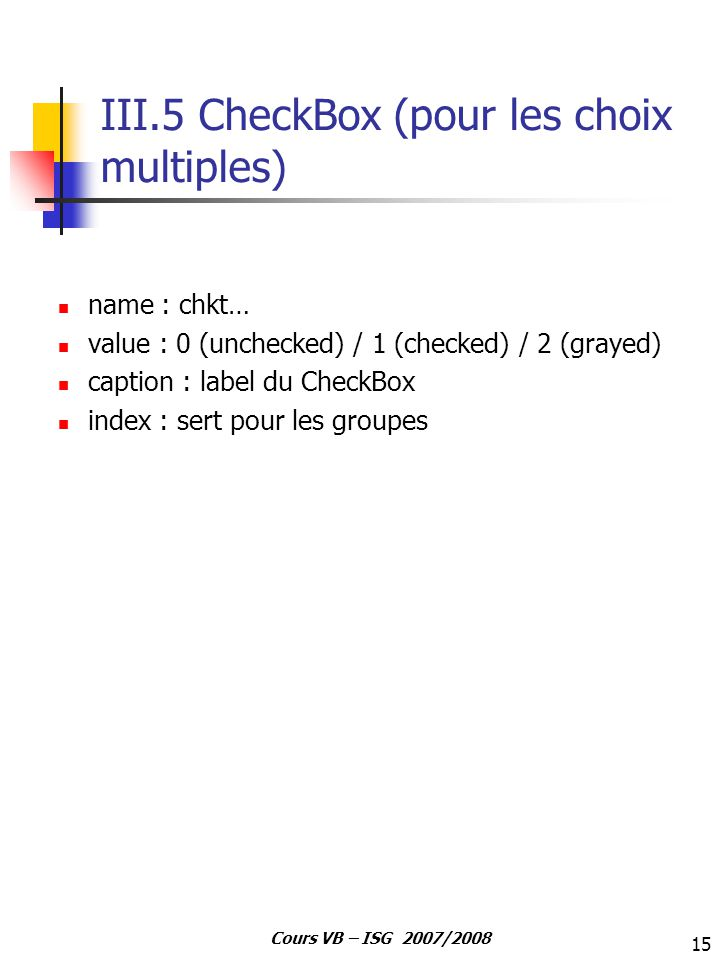 III.5 CheckBox (pour les choix multiples)