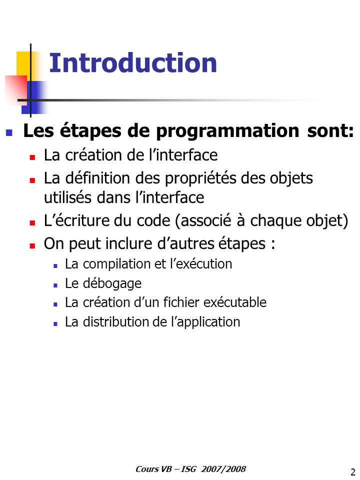Introduction Les étapes de programmation sont: