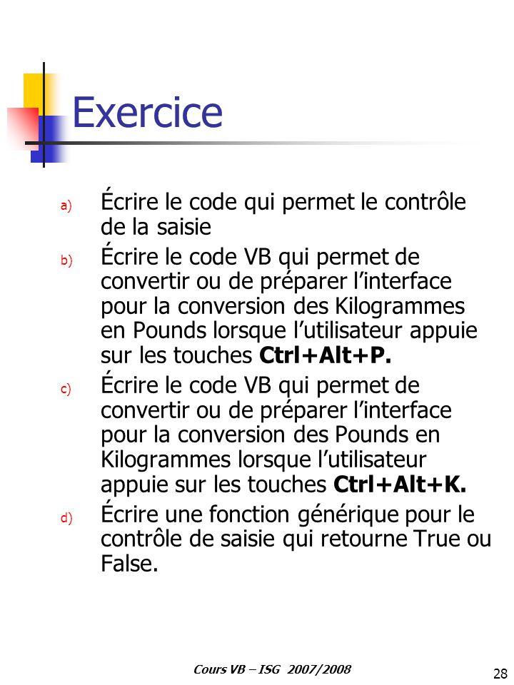 Exercice Écrire le code qui permet le contrôle de la saisie