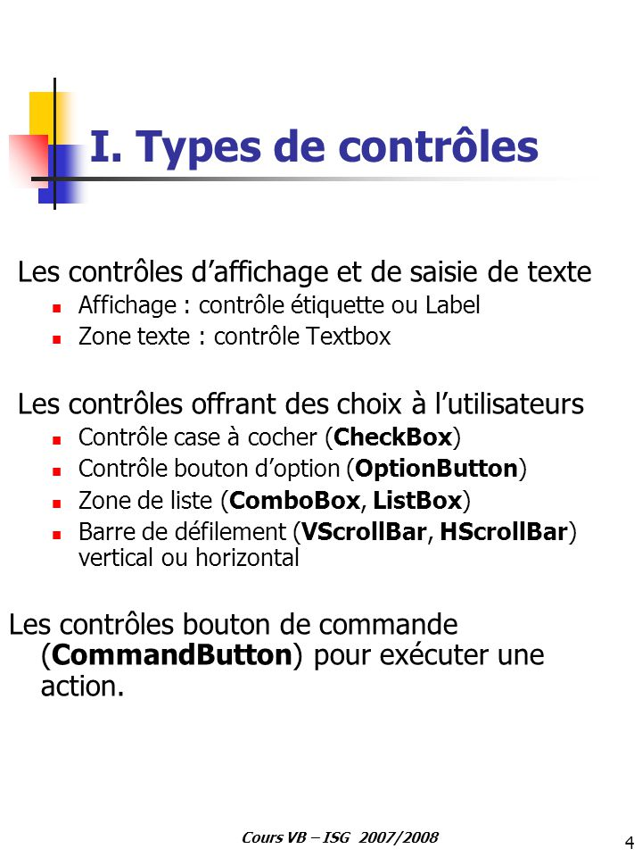 I. Types de contrôles Les contrôles d'affichage et de saisie de texte