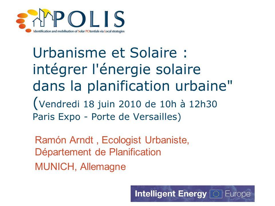 Urbanisme et Solaire : intégrer l énergie solaire dans la planification urbaine (Vendredi 18 juin 2010 de 10h à 12h30 Paris Expo - Porte de Versailles)