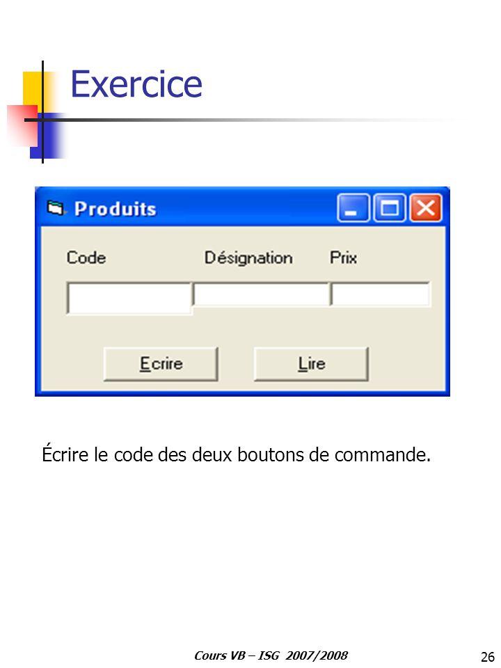 Exercice Écrire le code des deux boutons de commande.