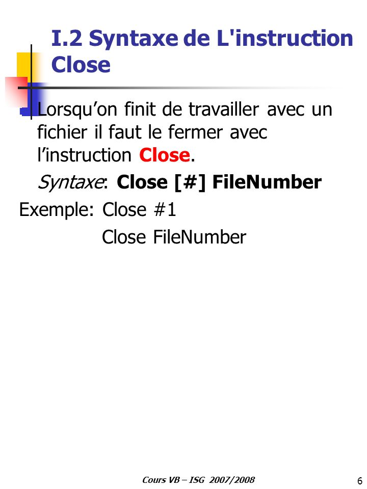 I.2 Syntaxe de L instruction Close