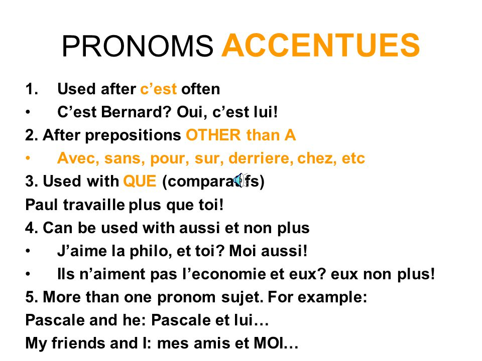 PRONOMS ACCENTUES Used after c'est often