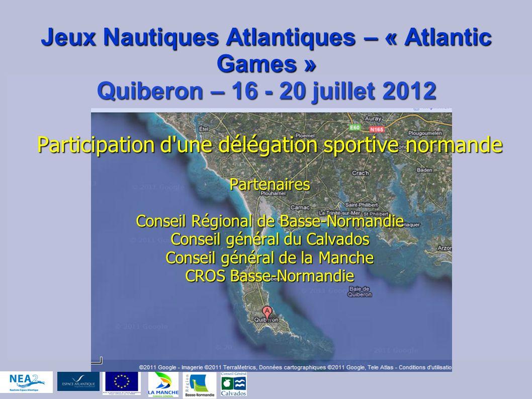 Jeux Nautiques Atlantiques – « Atlantic Games » Quiberon – 16 - 20 juillet 2012