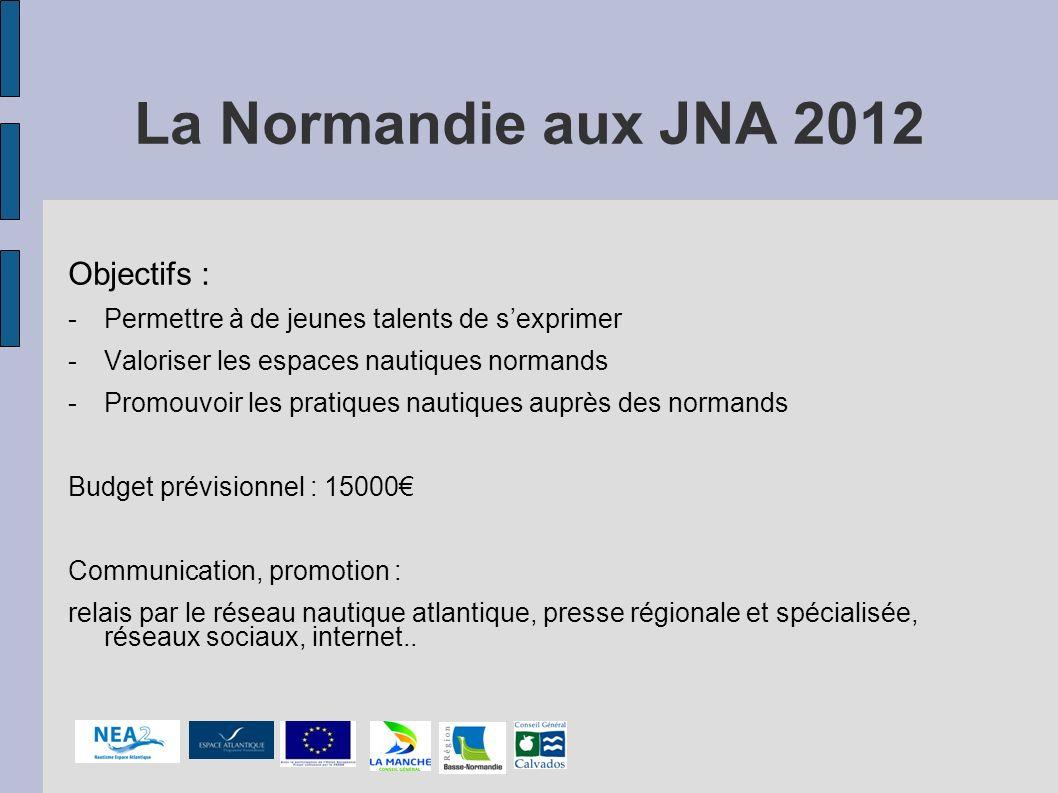 La Normandie aux JNA 2012 Objectifs :