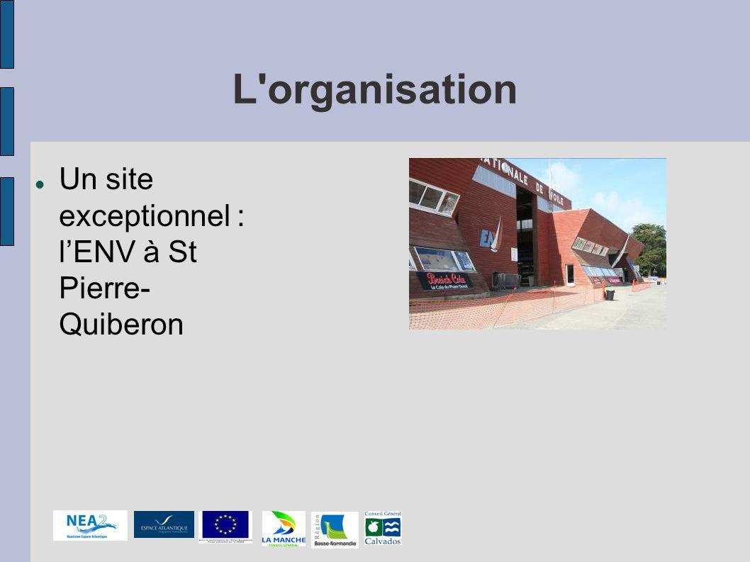 L organisation Un site exceptionnel : l'ENV à St Pierre-Quiberon