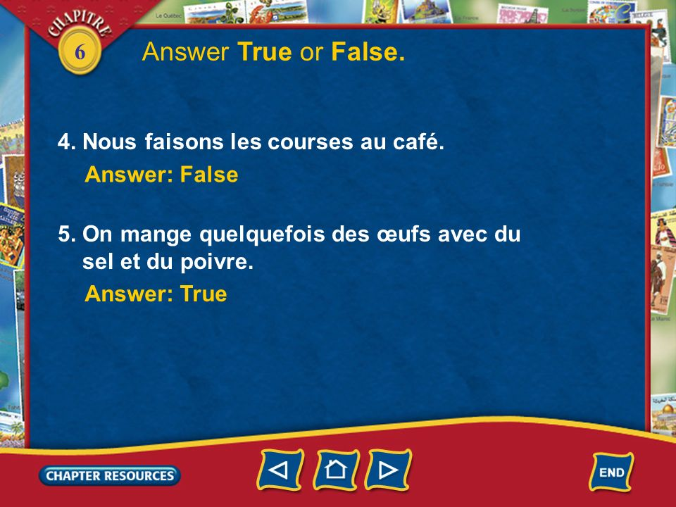 Answer True or False. 4. Nous faisons les courses au café.