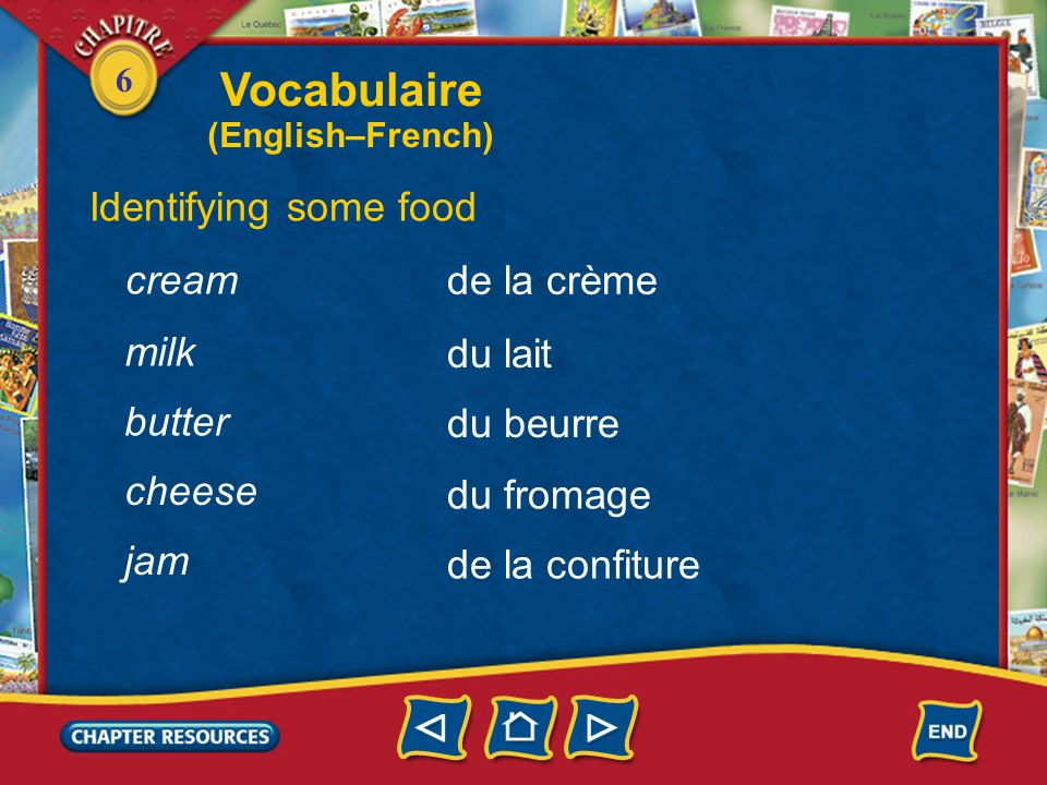 Vocabulaire Identifying some food cream de la crème milk du lait