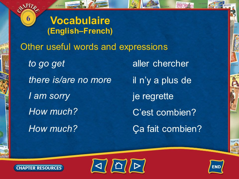 Vocabulaire Other useful words and expressions to go get
