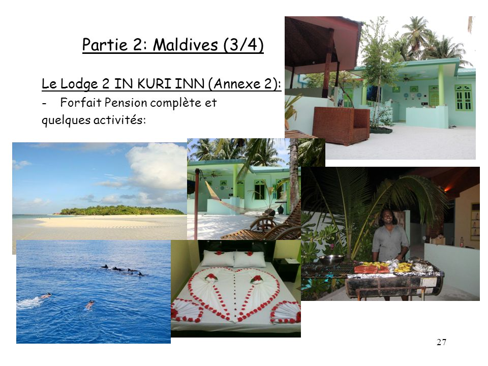 Partie 2: Maldives (3/4) Le Lodge 2 IN KURI INN (Annexe 2):