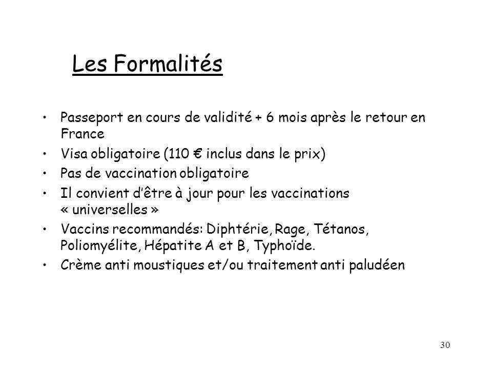 Les Formalités Passeport en cours de validité + 6 mois après le retour en France. Visa obligatoire (110 € inclus dans le prix)