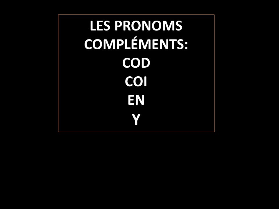 LES PRONOMS COMPLÉMENTS: