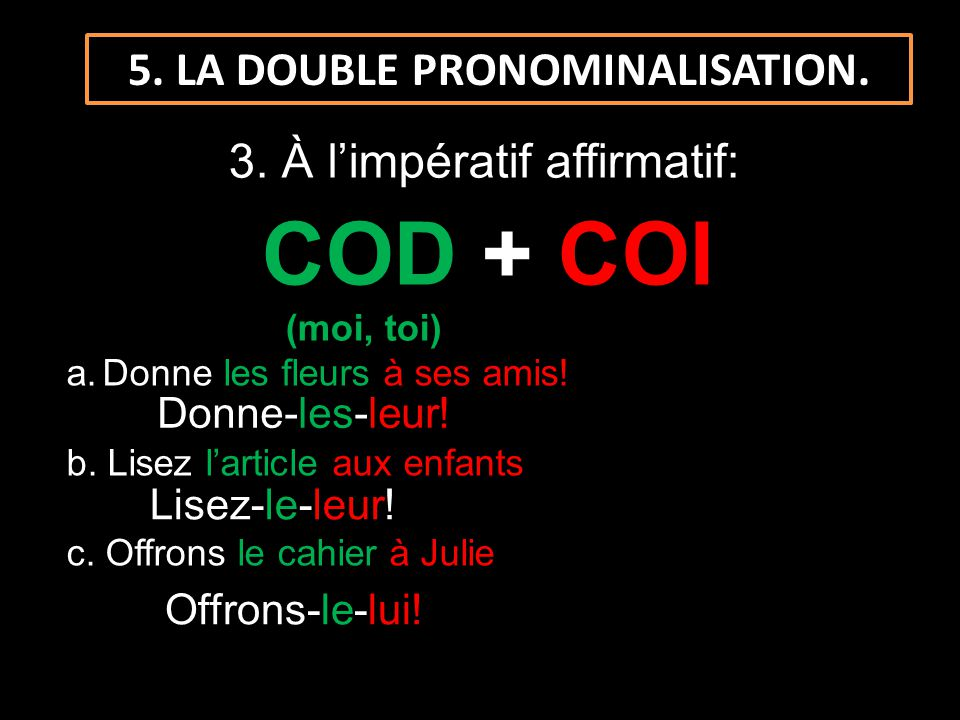 5. LA DOUBLE PRONOMINALISATION.