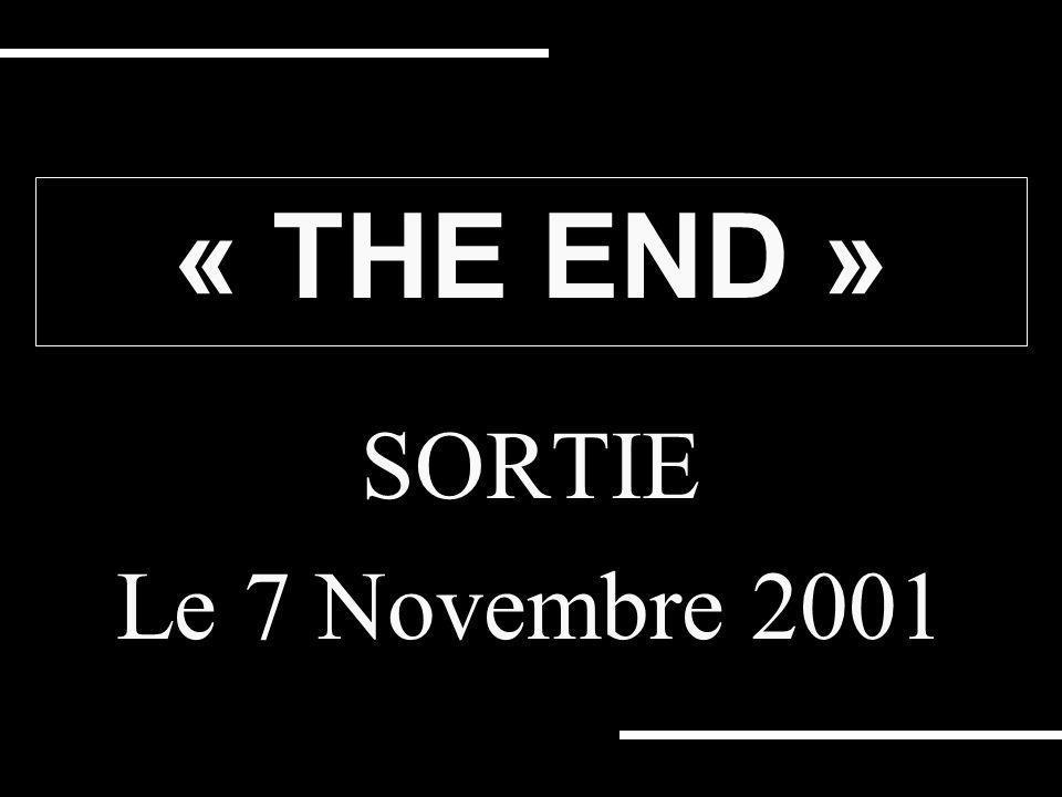 « THE END » SORTIE Le 7 Novembre 2001