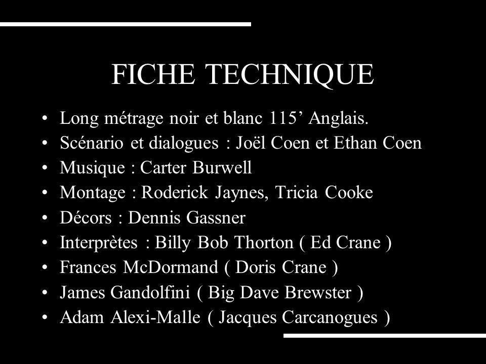 FICHE TECHNIQUE Long métrage noir et blanc 115' Anglais.