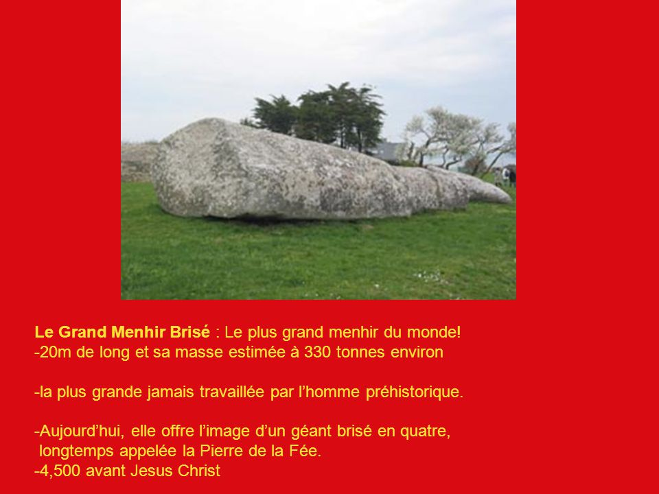Le Grand Menhir Brisé : Le plus grand menhir du monde!