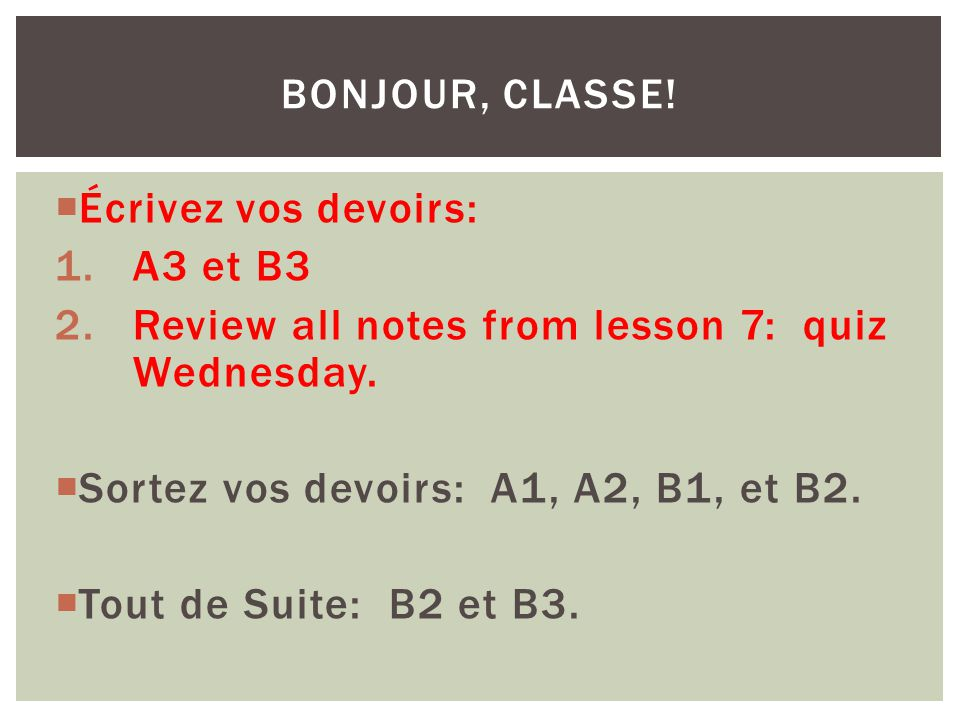 Review all notes from lesson 7: quiz Wednesday.
