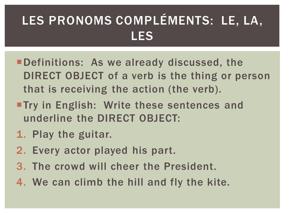 les pronoms compléments: le, la, les