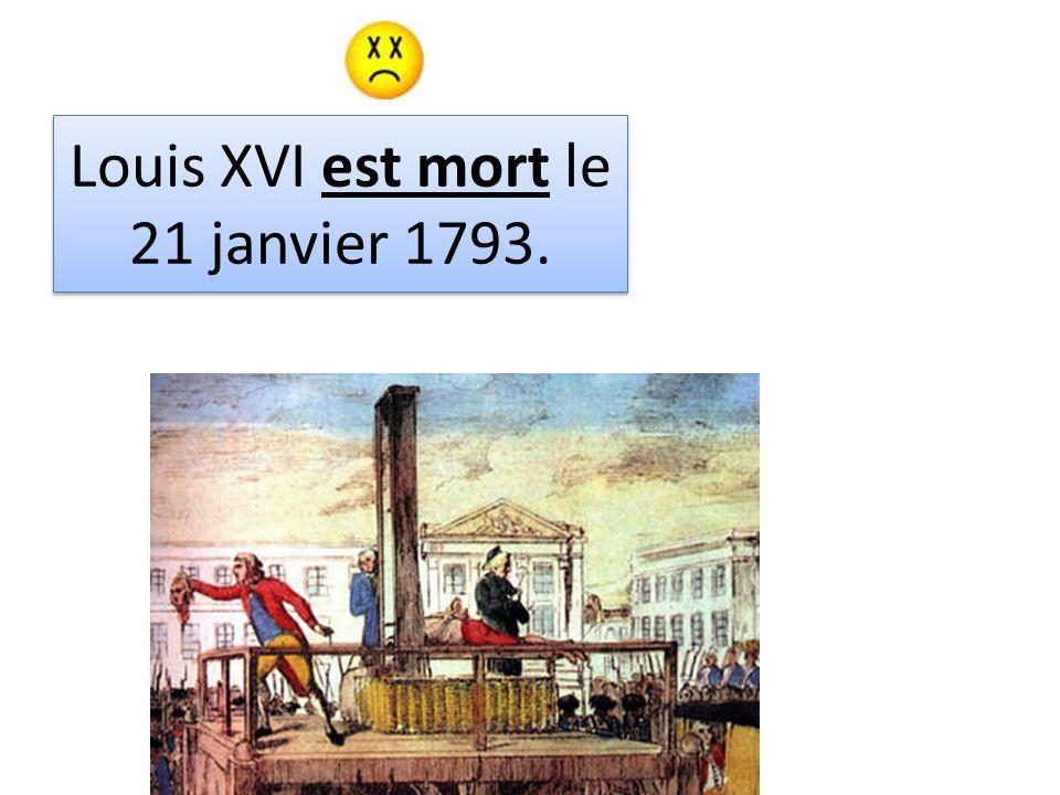 Louis XVI est mort le 21 janvier 1793.